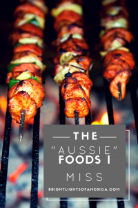 Aussie food | Missing Australian food | kebabs | chocolate | meat pies | sausage rolls | Thai food | Vietnamese food | living in America | Aussie | Expat | Aussie Expat in US |