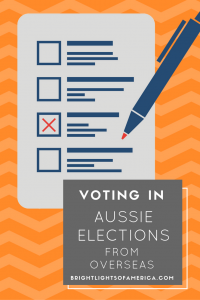voting | postal vote | voting in Australian elections | expats voting in Australian elections |  Aussie | Expat | Aussie Expat in US | expat life