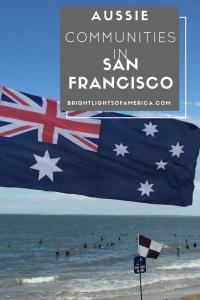 Expat communities | Aussies in SF | Australians in San Francisco | Finding Aussies in SF | Aussie | Expat | Aussie Expat in US | expat life