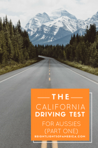 Driving in America | Driving in the US | Getting a California Driver's License | Drive | Aussie | Expat | Aussie Expat in US | expat life