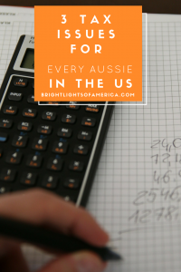 Taxes | Aussie expat taxes | tax issues | doing tax as an expat | US taxes | Aussie | Expat | Aussie Expat in US | expat life