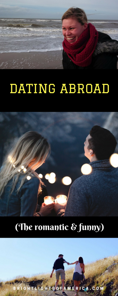 Dating Abroad | Dating | Romantic Stories | Romance | Aussie | Expat | Aussie Expat in US | #romance | #datingabroad | #dating | expat life