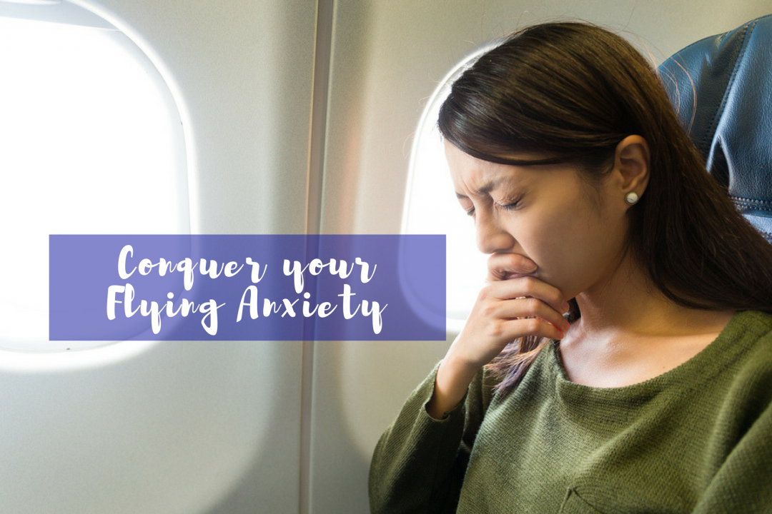 Conquer your flying anxiety (once and for all)