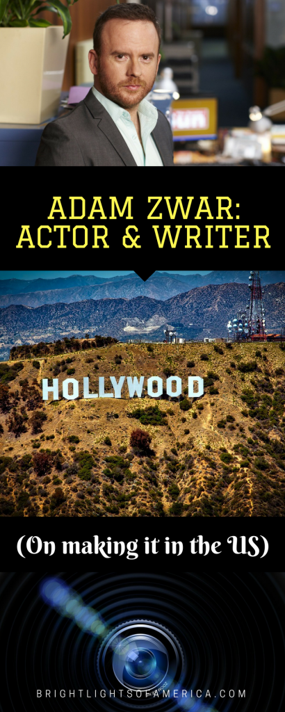 Acting in the US | Making it in Hollywood | #AussieExpat | #Acting | #AdamZwar | #TVwriting | Aussie | Expat | Aussie Expat in US | expat life