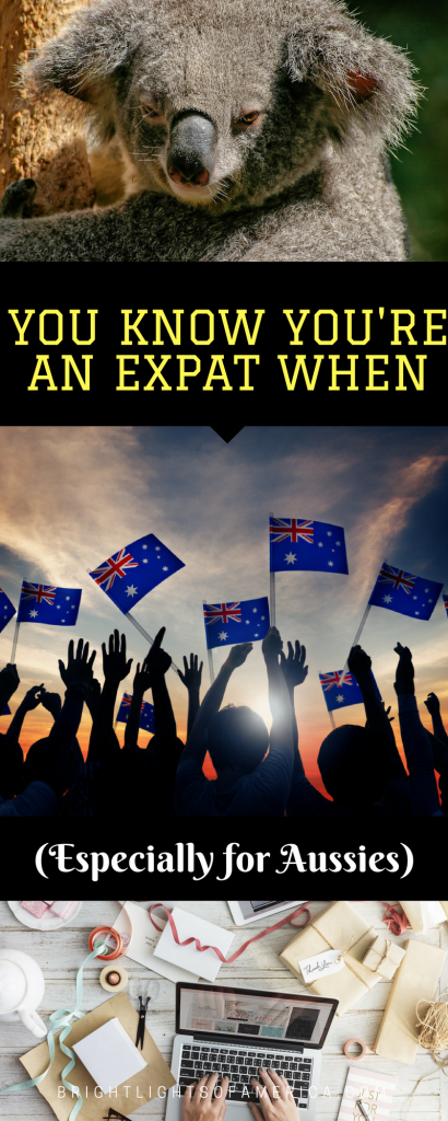 Expat Life | Signs You're an expat | Aussie Expat | Seasoned Expat | #AussieExpat | #ExpatLife | #SignsYoureanExpat | #YouKnowYoureAnExpatWhen