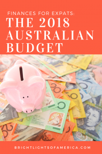 Everything Australian #Expats need to know about the #2018 #Australian Budget