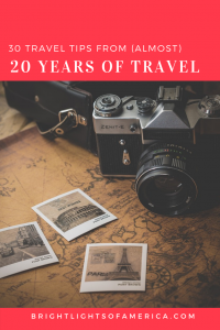 30 #traveltips for new travellers. Don't make the same #travelmistakes that I did!