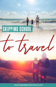 Everything you need to know about skipping school to travel especially for expats in the US